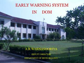 EARLY WARNING SYSTEM  IN     DOM