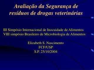 Avalia��o da Seguran�a de res�duos de drogas veterin�rias