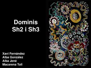 Dominis  Sh2 i Sh3
