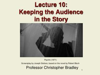 Lecture 10: Keeping the Audience  in the Story