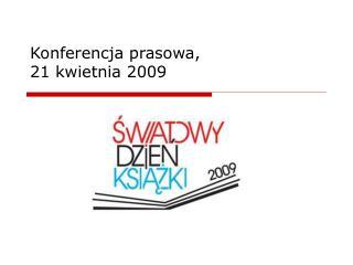 Konferencja prasowa,   21 kwietnia 2009