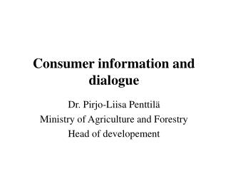 Consumer information and dialogue