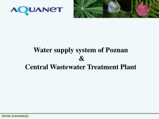 W ater supply  system of Poznan  &  Central Wastewater Treatment Plant