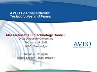 AVEO Pharmaceuticals: Technologies and Vision