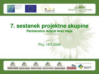 7. sestanek projektne skupine Partnerstvo dobrot brez meja