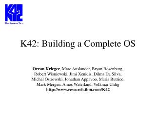 K42: Building a Complete OS