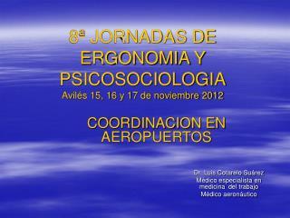 8ª JORNADAS DE ERGONOMIA Y PSICOSOCIOLOGIA Avilés 15, 16 y 17 de noviembre 2012