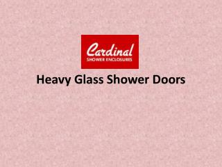 Heavy Glass Shower Doors