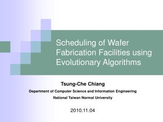 Scheduling of Wafer Fabrication Facilities using Evolutionary Algorithms