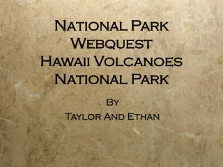 National Park Webquest  Hawaii Volcanoes National Park