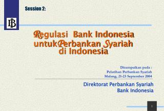 R egulasi  Bank Indonesia untuk P erbankan  S yariah  di Indonesia
