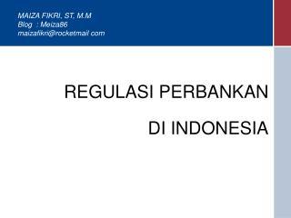 REGULASI PERBANKAN  DI INDONESIA
