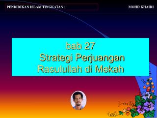 bab 27  Strategi Perjuangan Rasulullah di Mekah