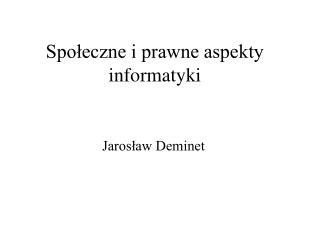 Społeczne i prawne aspekty informatyki