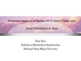 Nonlinear Analysis of Surface ECG Atrial Flutter and  Atrial Fibrillation in Man