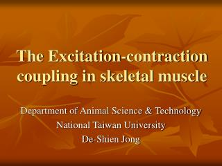 The Excitation-contraction coupling in skeletal muscle