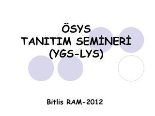 �SYS  TANITIM SEM?NER? (YGS-LYS)
