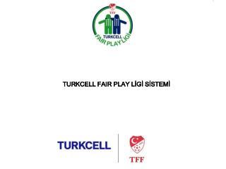 TURKCELL FAIR PLAY LİGİ SİSTEMİ