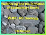 Weathering and the formation    of Sedimentary Rocks