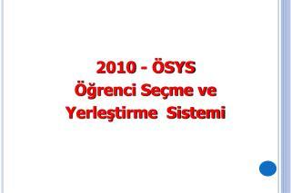 2010 - �SYS �?renci Se�me ve  Yerle?tirme  Sistemi