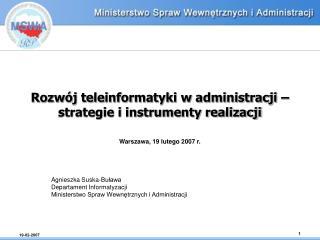 Rozw�j teleinformatyki w administracji � strategie i instrumenty realizacji