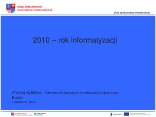 2010 – rok informatyzacji
