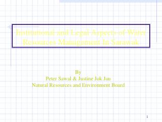 Institutional and Legal Aspects of Water Resources Management In Sarawak