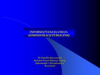 INFORMATYZACJA USŁUG ADMINISTRACJI PUBLICZNEJ