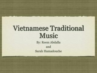 Vietnamese  Traditional  M usic