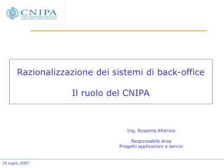 Razionalizzazione dei sistemi di back-office Il ruolo del CNIPA