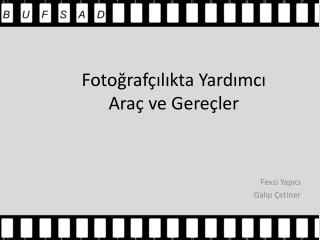 Fotoğrafçılıkta Yardımcı Araç ve Gereçler