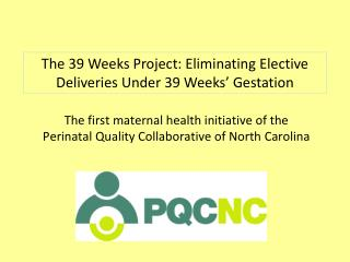 The first maternal health initiative of the  Perinatal Quality Collaborative of North Carolina