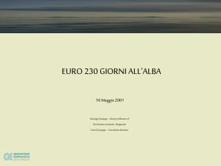 EURO 230 GIORNI ALL'ALBA