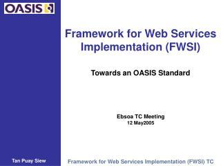 Framework for Web Services Implementation (FWSI)