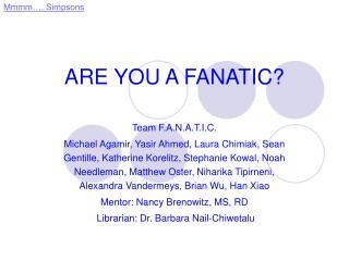 ARE YOU A FANATIC?