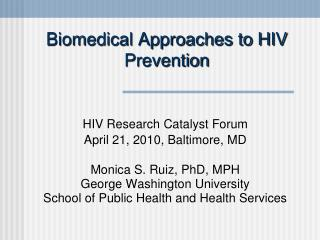 Biomedical Approaches to HIV Prevention