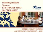 Promoting Student Success:   STRATEGIES THAT  MATTER MOST