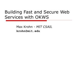 Building Fast and Secure Web Services with OKWS