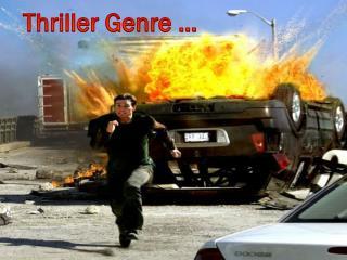Thriller Genre …