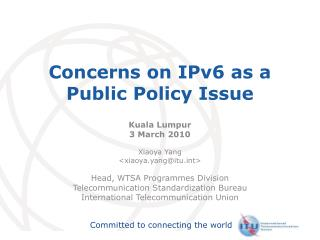 Concerns on IPv6 as a Public Policy Issue