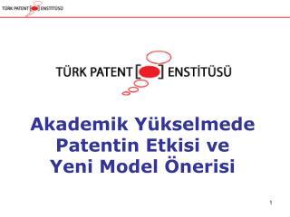 Akademik Yükselmede Patentin Etkisi ve Yeni Model Önerisi