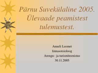 Pärnu Suvekülaline 2005. Ülevaade peamistest tulemustest.