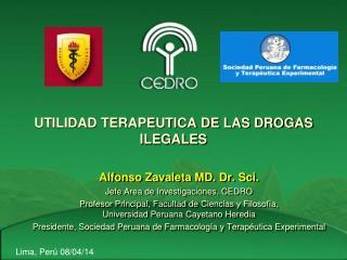 UTILIDAD TERAPEUTICA DE LAS DROGAS ILEGALES