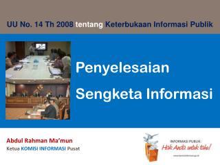 A bdul Rahman Ma�mun Ketua KOMISI INFORMASI  P usat