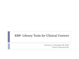 EBP: Library Tools for Clinical Content