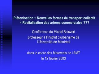Pi tonisation  Nouvelles formes de transport collectif  Revitalisation des art res commerciales