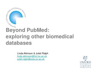Beyond PubMed:  exploring other biomedical databases