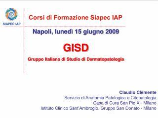 Napoli, lunedì 15 giugno 2009 GISD Gruppo Italiano di Studio di Dermatopatologia