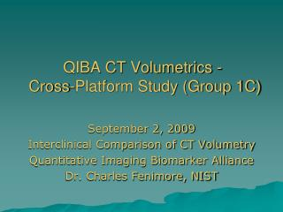 QIBA CT Volumetrics -   Cross-Platform Study Group 1C