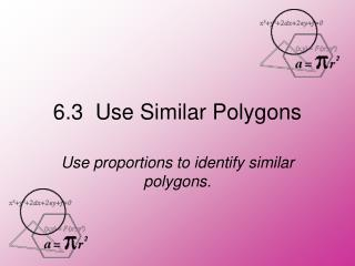6.3  Use Similar Polygons